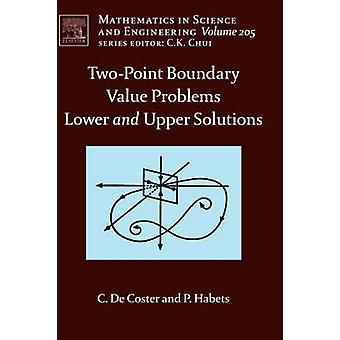 TwoPoint Boundary Value Problems Lower and Upper Solutions by De Coster & Colette