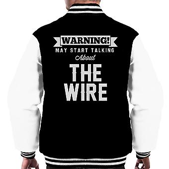 Warning May Start Talking About The Wire Men's Varsity Jacket