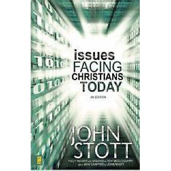 Issues Facing Christians Today (4th Special edition) by John R. W. St