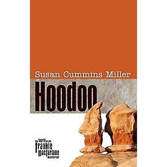 Hoodoo by Susan Cummins Miller - 9780896726239 Book