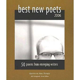 Migliori nuovi poeti - 50 poesie da scrittori emergenti - 2006 da Eric Pankey-