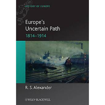 Europe's Uncertain Path 1814-1914 - State Formation and Civil Society