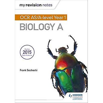 My Revision Notes - OCR as Biology A by Frank Sochacki - 9781471842078