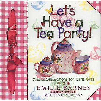 Wir haben eine Tee-Party! -Besondere Anlässe für kleine Mädchen von Emi