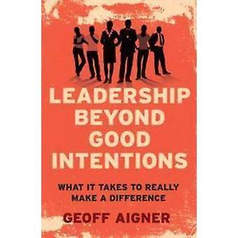 Ledarskap bortom goda avsikter - vad krävs för att verkligen göra en Dif