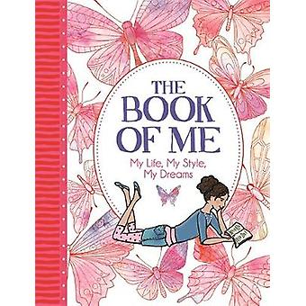 The Book of Me - My Life - My Style - My Dreams by Chellie Carroll - E