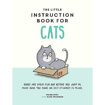 The Little Instruction Book for Cats by The Little Instruction Book f