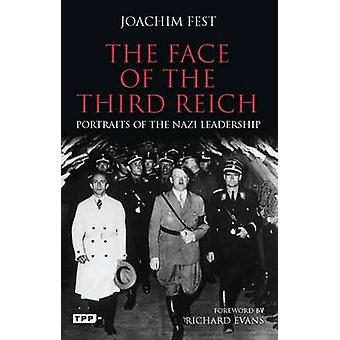 The Face of the Third Reich - Portraits of the Nazi Leadership by Joac