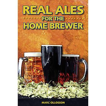 Real Ales - For the Home Brewer (2nd Revised edition) by Marc Ollosson