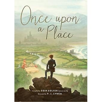 Once Upon a Place by Eoin Colfer - 9781910411377 Book