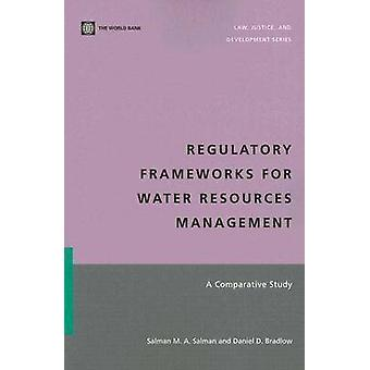 Regulatory Frameworks for Water Resources Management - A Comparative S