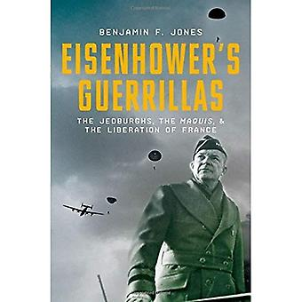 Eisenhower's Guerillas: The Jedburghs, the Maquis, and the Liberation of France