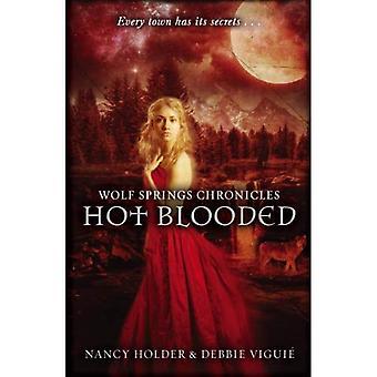 Wolf Springs Chronicles: Hot Blooded: Book 2