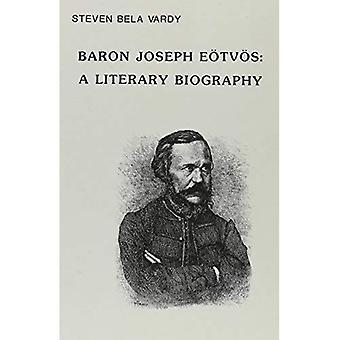 Baron Joseph Eotvos: Een literaire biografie