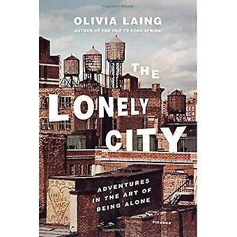 Der einsame Stadt: Abenteuer in der Kunst des Alleinseins