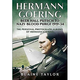 Hermann Goering: Beer Hall Putsch to Nazi Blood Purge 1923-34 (The Personal Photograph Albums of Hermann Goering)