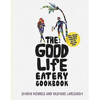 The Good Life Eatery Cookbook: Real, fresh food from London's go-to healthy cafe
