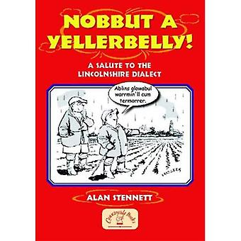 Nobbut a Yellerbelly! (Local Dialect)