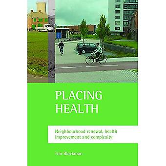 Placing Health: Neighbourhood Renewal, Health Improvement and Complexity [Illustrated]