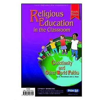 Religious Education in the Classroom: Bk. 3