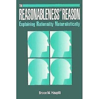 The Reasonableness of Reason: Explaining Rationality Naturalistically