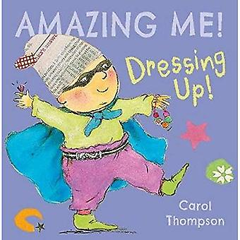 Dressing Up (Amazing Me!) [Board book]