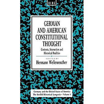 Allemand et américain constitutionnelle pensé contextes Interaction et Interaction de contextes de réalités historiques et des réalités historiques par Wellenreuther & Hermann