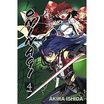 Oninagi - Vol. 4 by Akira Ishida - 9780316336116 Book
