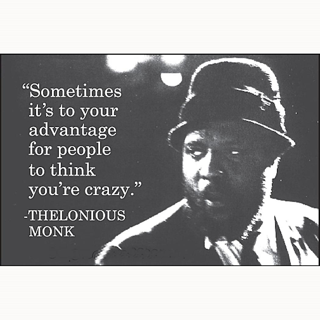 Sometimes It's To Your Advantage (Thelonius Monk) funny fridge magnet     (ep)