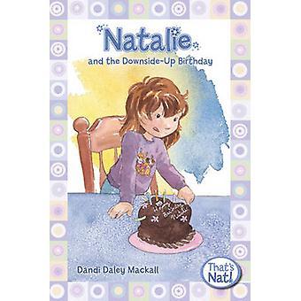 Natalie and the DownsideUp Birthday by Mackall & Dandi Daley