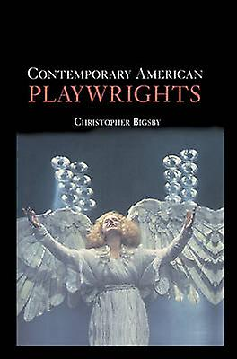 Contemporary American Playwrights by Bigsby & C. W. E.