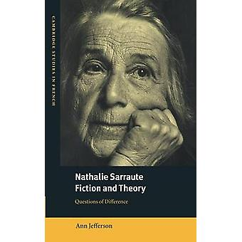 Nathalie Sarraute Fiction and Theory Questions of Difference by Jefferson & Ann