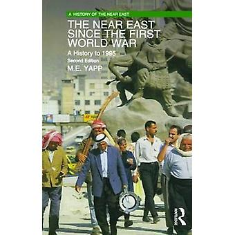 The Near East Since the First World War A History to 1995 by Yapp & M. E.
