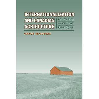 Internationalisierung und kanadische Landwirtschaftspolitik und EZB Paradigmen von Skogstad & Grace