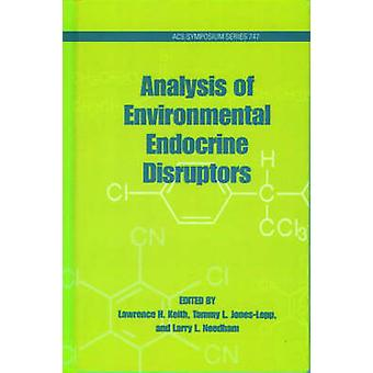 Analysis of Environmental Endocrine Disruptors by Keith & Lawrence H.
