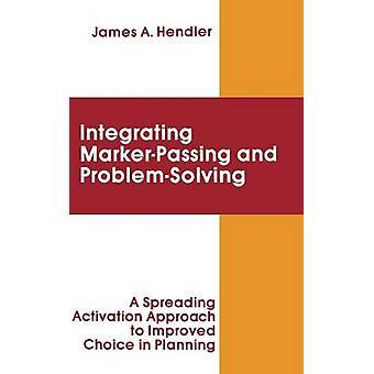 l'integrazione di Marker passando e problema Solving A diffusione attivazione approccio migliorato scelta To in pianificazione di Hendler & James A.