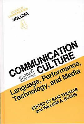 Studies in Communication Volume 4 Communication and Culture Language Perforhommece Technology and Media by Evans & William A.