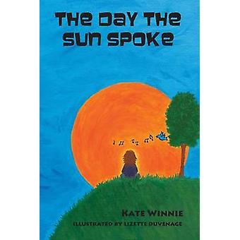De dag dat de zon sprak door Winnie & Kate