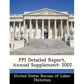 PPI Detailed Report Annual Supplement 2002 by United States Bureau of Labor Statistics