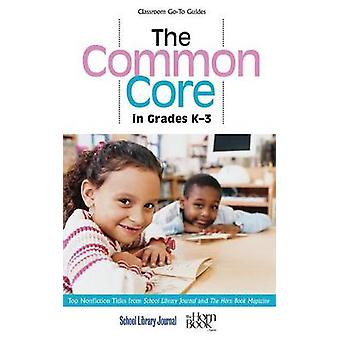 The Common Core in Grades K3 Top Nonfiction Titles from School Library Journal and the Horn Book Magazine by Sutton & Roger