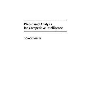 WebBased Analysis for Competitive Intelligence by Vibert & Conor