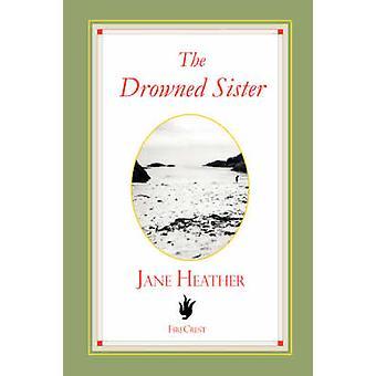 De verdronken zus door Heather & Jane