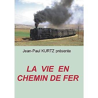 La Vie en Chemin de Fer by Kurtz & JeanPaul