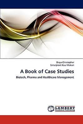 A Book of Case Studies by Divya & Christopher