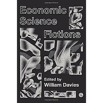 Economic Science Fictions by Will Davies - 9781906897680 Book