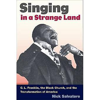 Cantar en una tierra extraña - C. L. Franklin - la iglesia negra y la