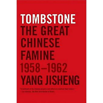 Tombstone - The Great Chinese Famine - 1958-1962 by Yang Jisheng - Pro