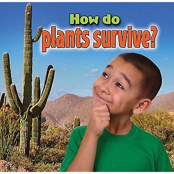 How Do Plants Survive? by Kelley MacAulay - 9780778700036 Book