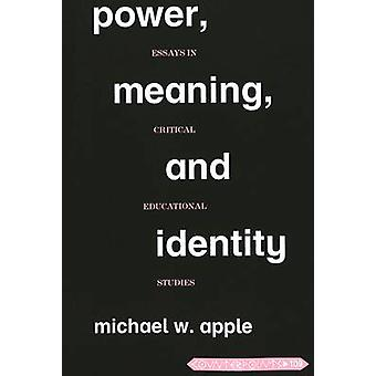 Power - Meaning - and Identity - Essays in Critical Educational Studie