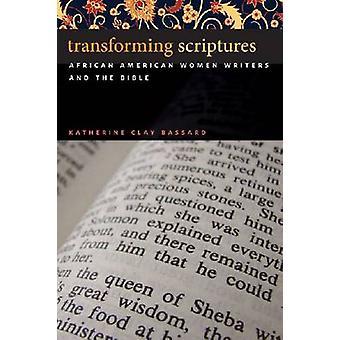 Transformando las escrituras-mujeres afroamericanas escritoras y la Biblia